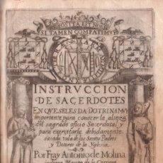Libros antiguos: MOLINA, FRAY ANTONIO DE: INSTRUCCION DE SACERDOTES. 1608. PRIMERA EDICIÓN MUY RARA. Lote 135730135