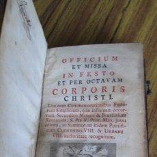 Libros antiguos: OFFICIUM ET MISSA IN FESTO - ET PER OCTAVAN - CORPORIS CHRISTI - MATRITI 1777 . Lote 136078906