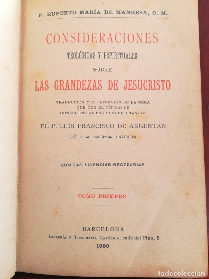Libros antiguos: CONSID. TEOLOGICAS Y ESPIRITUALES SOBRE LAS GRANDEZAS DE JESUCRISTO-RUPERTO MARIA-1900 - Foto 5 - 136187318