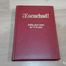 Libros antiguos: ESCUCHAD (BIBLIA PARA NIÑOS DE 7 A 11 AÑOS. Lote 136597346