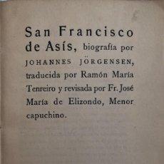 Libros antiguos: JOHANNES JÖRGENSEN. SAN FRANCISCO DE ASÍS. BIOGRAFÍA. MADRID, 1916.. Lote 138644454