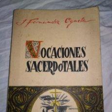 Libros antiguos: VOCACIONES SACERDOTALES J. FERNANDEZ OGUETA EDIT. SOCIEDAD CATOLICA 192 PAGS VITORIA 1941 LR3040. Lote 139233066