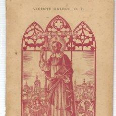 Libros antiguos: VIDA DE SAN VICENTE FERRER. VICENTE GALDUF, O.P., EDITORIAL F.E.D.A. VALENCIA, 25 MARZO 1950.(Z/32). Lote 139540310
