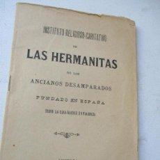 Libros antiguos: INSTITUTO RELIGIOSO-CARITATIVO DE LAS HERMANAS DE LOS ANCIANOS DESAMPARADOS-FUNDADO EN ESPAÑA 1893- . Lote 139555178