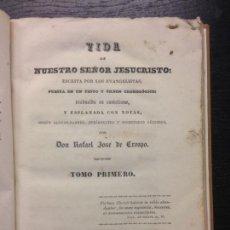 Libros antiguos: VIDA DE NUESTRO SEÑOR JESUCRISTO, CRESPO, DON RAFAEL JOSE DE, 1840 (2 TOMOS). Lote 139606538