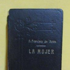 Libros antiguos: LA MUJER SEGUN S. FRANCISCO DE SALES LA PERFECTA CASADA 24 CARTAS-BRUNO DEL AMO EDITOR AÑO 1921. Lote 139691106