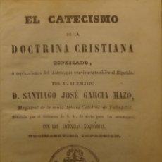 Libros antiguos: EL CATECISMO DE LA DOCTRINA CRISTIANA ESPLICADO... - SANTIAGO JOSÉ GARCIA MAZO . Lote 140725318