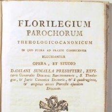 Libros antiguos: SUMALLA, DAMIANI - FLORILEGIUM PAROCHORUM THEHOLOGICO-CANONICUM - MATARONE 1815. Lote 140733098