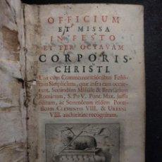 Libros antiguos: OFFICIUM ET MISSA IN FESTO ET PER OCTAVAM CORPORIS CHRISTI · JOACHIN IBARRA · 1765. Lote 141736942
