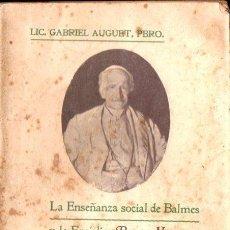 Libros antiguos: GABRIEL AUGUET : LA ENSEÑANZA SOCIAL DE BALMES Y LA ENCÍCLICA RERUM NOVARUM DE LEÓN XIII (1910). Lote 141809994