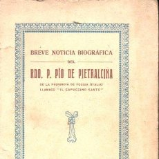 Libros antiguos: BREVE NOTICIA BIOGRÁFICA DEL RDO. P. PÍO DE PIETRALCINA (FIDEL GIRÓ, 1921). Lote 142268530