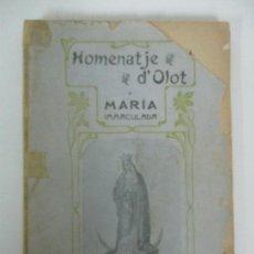 Libros antiguos: HOMENATGE D´OLOT A MARIA INMACULADA SANTISIMA EN EL CINQUANTENARI - IMP JOAN BONET - AÑO 1906. Lote 142391230