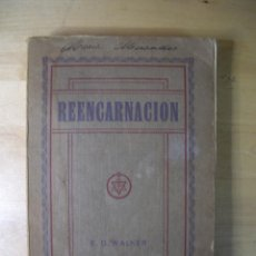 Libros antiguos: REENCARNACIÓN ESTUDIO SOBRE UNA VERDAD OLVIDADA - E. D. WALKER - 1929 - ED. MAYNADÉ. Lote 158222308