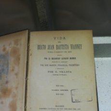 Libros antiguos: VIDA DEL BEATO JUAN BAUTISTA VIANNEY1905 CUARTA EDICION. Lote 143090348