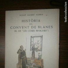 Libros antiguos: HISTORIA DEL CONVENT DE BLANES AÑO 1958. Lote 143350858