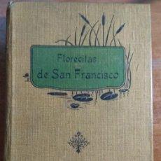 Libros antiguos: FLORECITAS DE SAN FRANCISCO - 1.925 -APOSTOLADO DE LA PRENSA. Lote 143563750