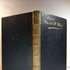 Libros antiguos: VIDA ADMIRABLE DEL SIERVO DE DIOS P. ANTONIO MARÍA CLARET. TOMO II. P. AGUILAR, MARIANO. 1894. Lote 143701682