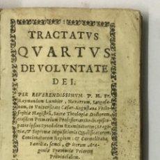 TRACTATUS QUARTUS DE VOLUNTATE DEI. - LUMBIER, Raimundo. ZARAGOZA, 1676.