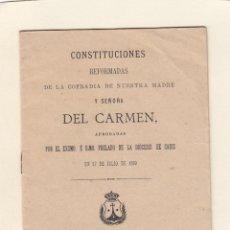 Libros antiguos: CONSTITUCIONES REFORMADAS DE LA COFRADIA DE NUESTRA MADRE Y SEÑORA DEL CARMEN.CÁDIZ 1910.. Lote 144263570
