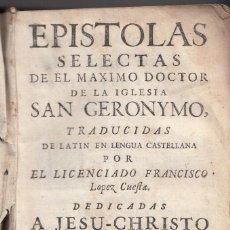 Libros antiguos: SAN GERONYMO: EPÍSTOLAS SELECTAS. BARCELONA, 1758. SAN JERÓNIMO. Lote 144466386