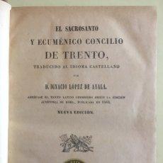 Libros antiguos: RELIGION- EL CONCILIO DE TRENTO- IGNACIO LOPEZ DE AYALA 1.893. Lote 144478642