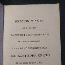 Libros antiguos: ORACIÓN Y VOTO (…) EN LA REAL CONGREGACIÓN DEL SANTÍSIMO CRISTO DE SAN GINÉS DE ESTA CORTE. 1800 H.. Lote 144741574