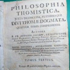 Libros antiguos: PHILOSOPHIA THOMISTICA DE FR. ANTONIO GOUDIN. Lote 144795864