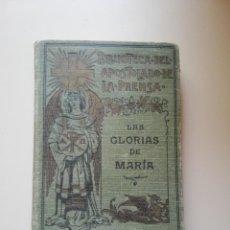 Libros antiguos: GLORIAS DE MARIA - SAN ALFONSO MARIA DE LIGORIO AÑO 1906. Lote 144811350
