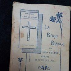 Libros antiguos: ANTIGUO LIBRO DE RELIGIÓN LA BRUJA BLANCA JULIO ASCANIO ZARAGOZA. Lote 145435029