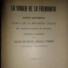 Libros antiguos: LA VIRGEN DE LA FUENSANTA, DATOS HISTÓRICOS ACERCA DE LA MILAGROSA IMAGEN..., CÓRDOBA, 1898. Lote 205883400