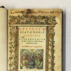 Libros antiguos: OFFICIUM BEATAE MARIAE VIRGINIS, NUPER REFORMATUM, & PII V. PONT. MAX. IUSSU EDITUM... 1591. Lote 145739354