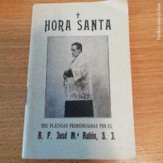 Livres anciens: HORA SANTA. JOSÉ Mª RUBIO. Lote 145891586