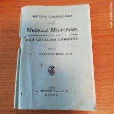 Libros antiguos: HISTORIA DE LA MEDALLA MILAGROSA Y DE SOR CATALINA LABOURÉ. 1930. Lote 145891786