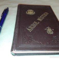 Libros antiguos: ARBOL MISTICO, CUYOS DOCE FRUTOS ALIMENTAN AL ALMA Y LA DISPONEN PARA DIVINA UNION, 1899,. Lote 146035990