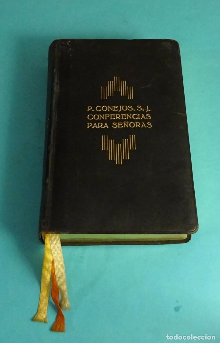 CONFERENCIAS PARA SEÑORAS. P. CONEJOS, S.J. EDITORIAL VOLUNTAD. MAR, 17 VALENCIA (Libros Antiguos, Raros y Curiosos - Religión)