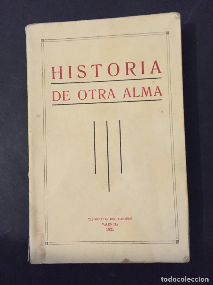 LIBRO HISTORIA DE OTRA ALMA CONCHITA BARRENCHEGUREN SEGUNDA EDICION 1931 466 PAGINAS (Libros Antiguos, Raros y Curiosos - Religión)