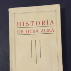 Libros antiguos: LIBRO HISTORIA DE OTRA ALMA CONCHITA BARRENCHEGUREN SEGUNDA EDICION 1931 466 PAGINAS. Lote 146096186
