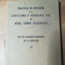 Libros antiguos: PRACTICAS DEVOCION SANTISIMA Y ADORABLE FAZ. NTRO SEÑOR JESUCRISTO. Lote 146277438