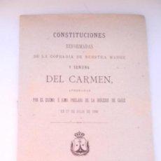 Libros antiguos: CONSTITUCIONES REFORMADAS DE LA C. DE NTRA. MADRE Y SRA. DEL CARMEN - TIP. EL CORREO DE CÁDIZ 1910.. Lote 146310782