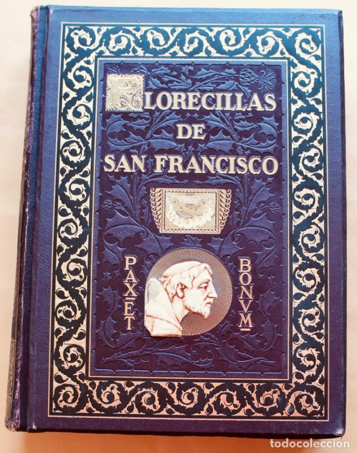 FLORECILLAS DE SAN FRANCISCO DE ASÍS. ILUSTR. JOSÉ SEGRELLES. 1923. (Libros Antiguos, Raros y Curiosos - Religión)