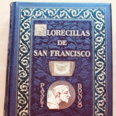 Libros antiguos: FLORECILLAS DE SAN FRANCISCO DE ASÍS. ILUSTR. JOSÉ SEGRELLES. 1923.. Lote 146885062