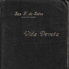 Libros antiguos: ANTIGUO LIBRO DE 1928 VIDA DEVOTA DE SAN FRANCISCO DE SALES DE 408 PAGINAS . Lote 147043270