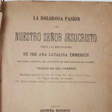 Libros antiguos: LA DOLOROSA PASIÓN DE NUESTRO SEÑOR JESUCRISTO. Lote 147637786
