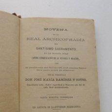 Libros antiguos: 1890, NOVENA DE LA REAL ARCHICOFRADÍA DEL SANTÍSIMO SACRAMENTO. Lote 147951822