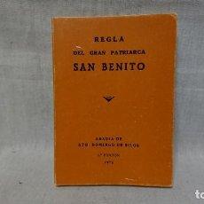 Libros antiguos: LIBRO REGLA DEL GRAN PATRIARCA SAN BENITO - ABADÍA DE SANTO DOMINGO DE SILOS - AÑO 1973. Lote 147981902