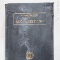 Libros antiguos: AÑO CRISTIANO. PADRE JUAN CROISSET. EJERCICIOS DEVOTOS PARA TODOS LOS DÍAS. BARCELONA. AGO .1898. Lote 148040134