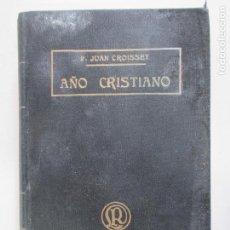 Libros antiguos: AÑO CRISTIANO. PADRE JUAN CROISSET. EJERCICIOS DEVOTOS PARA TODOS LOS DÍAS. BARCELONA. JUL .1898. Lote 148040674