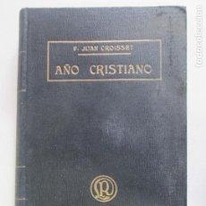 Libros antiguos: AÑO CRISTIANO. PADRE JUAN CROISSET. EJERCICIOS DEVOTOS PARA TODOS LOS DÍAS. BARCELONA. TOMO III.1901. Lote 148041066