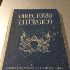 Libros antiguos: DIRECTORIO LITÚRGICO SECCIÓN FEMENINA DE LA FALANGE. Lote 148119650