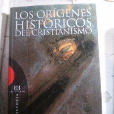Libros antiguos: LOS ORÍGENES HISTÓRICOS DEL CRISTIANISMO, JOSÉ MIGUEL GARCÍA, EDICIONES ENCUENTRO.. Lote 148163610
